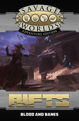 Savage Rifts® North America: Blood & Banes SWADE