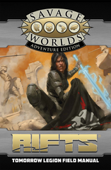 Savage Rifts®: Tomorrow Legion Field Manual SWADE