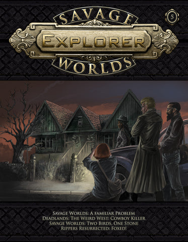 Savage Worlds Explorer Volume 1, Issue #05