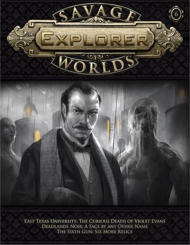 Savage Worlds Explorer Volume 1, Issue #06