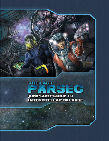 The Last Parsec: Jumpcorp Guide to Interstellar Salvage (SWADE)
