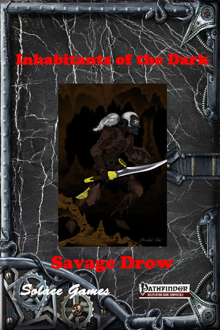 Inhabitants of the Dark: Savage Drow (Pathfinder)