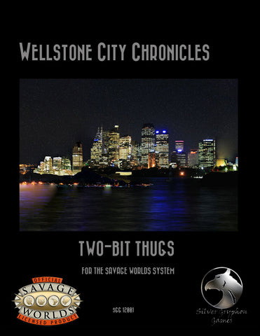 Wellstone City Chronicles: Two-bit Thugs (Savage Worlds) PDF