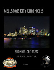 Wellstone City Chronicles: Burning Crosses (Savage Worlds) PDF