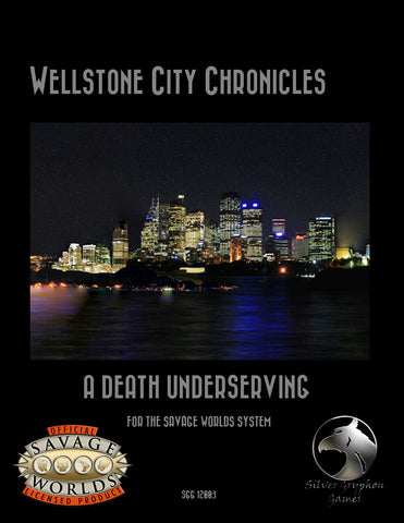 Wellstone City Chronicles: A Death Undeserving(Savage Worlds)PDF
