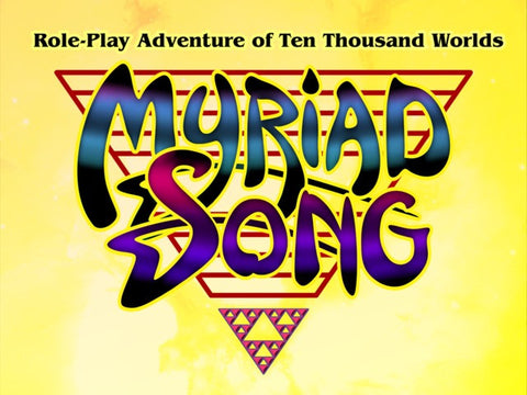 MYRIAD SONG - Role-Play Adventure of Ten Thousand Worlds