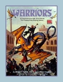 Warriors: A Comprehensive OGL Sourcebook for Fantasy Role-Playin
