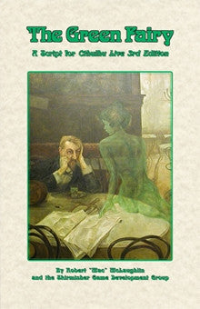 The Green Fairy: A Script for Cthulhu Live 3rd Edition PDF