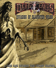Deadlands: Invasion of Slaughter Gulch Expansion
