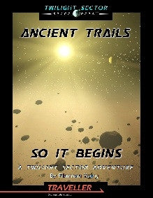 Ancient Trails: So It Begins (Traveller) PDF