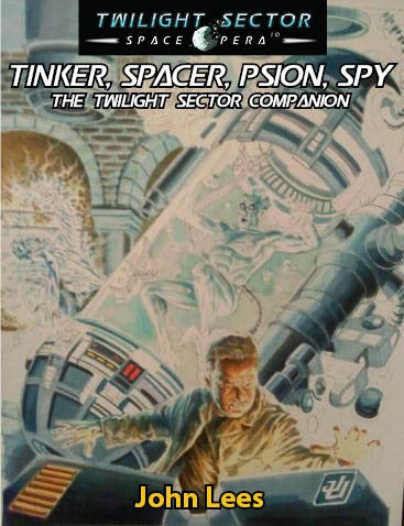 Tinker, Spacer, Psion, Spy: The Twilight Sector Companion (Trave