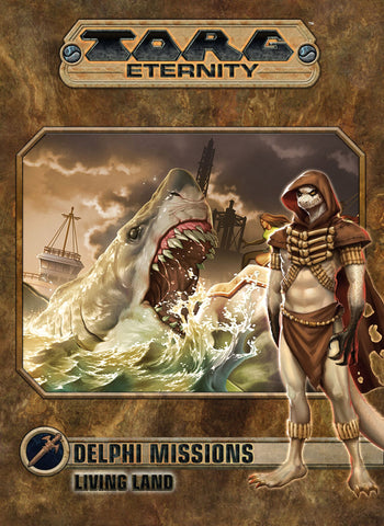 Torg Eternity: Delphi Missions - Living Land