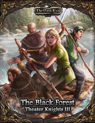 The Dark Eye: The Black Forest - Theater Knights III
