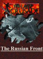 The Last Crusade: The Russian Front
