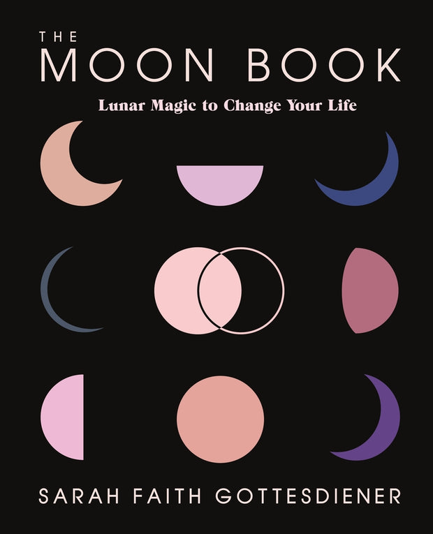 The Moon Book: Lunar Magic to Change Your Life (PRE-ORDER)