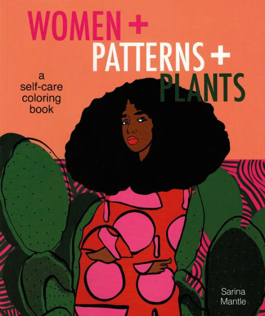 Women + Patterns + Plants Coloring Book