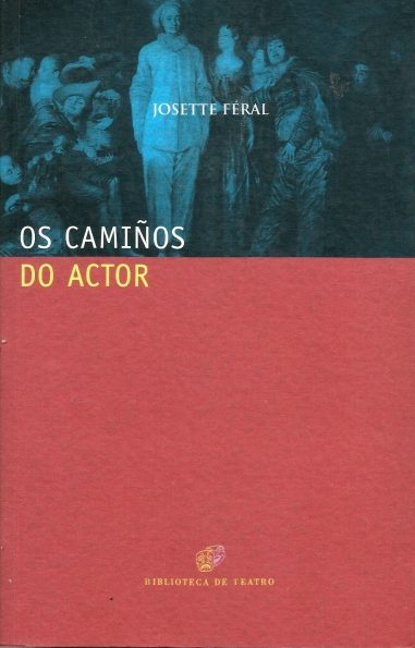 OS CAMIÑOS DO ACTOR. FORMAR PARA ACTUAR