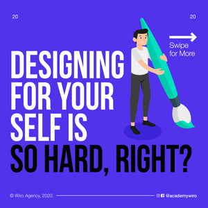 Design For Yourself Is So Damn Hard, Right?