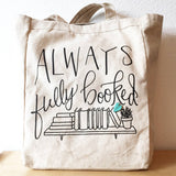 Always Fully Booked Tote Bag