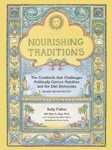Nourishing Traditions - The Cook Book That Challenges Politically Correct Nutrition by Sally Fallon and Mary Enig Ph D
