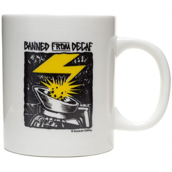 Mug -Banned From Decaf