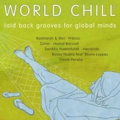 World Chill 2 Laid Back Grooves for Global Minds