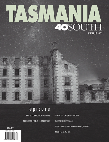 Tasmania 40° South Issue 67