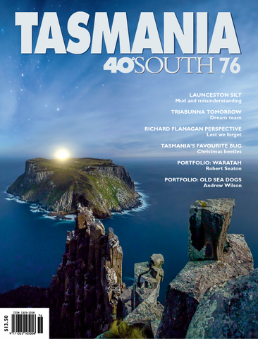 Tasmania 40° South Issue 76