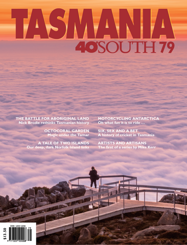 Tasmania 40° South Issue 79