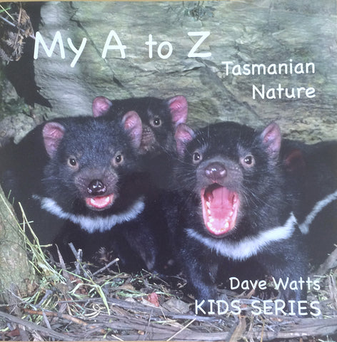My A to Z, Tasmanian Nature - Dave Watts | Paperback