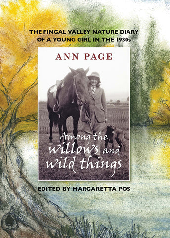 Among the Willows and Wild Things by Ann Page, edited by Margaretta Pos | PB | Limited Edition