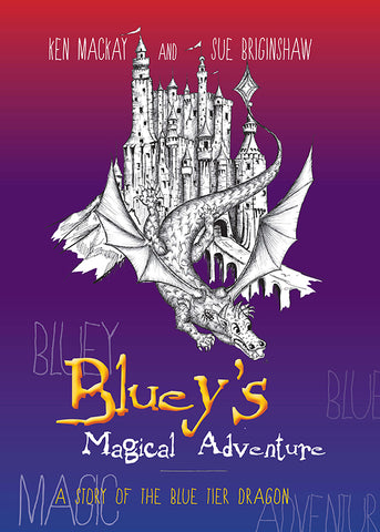 Bluey's Magical Adventure by Ken Mackay, illustrator Sue Briginshaw | PB