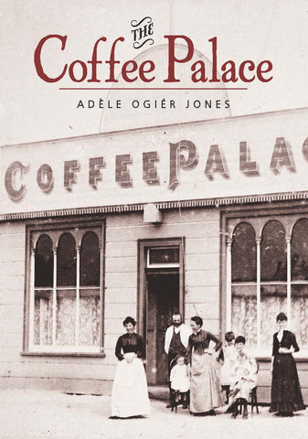 Coffee Palace, The by Adele Ogier Jones | Paperback