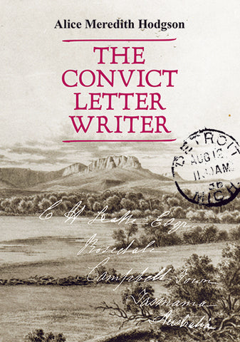 Convict Letter Writer, The by Alice Meredith Hodgson | PB