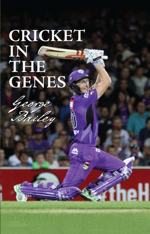 Cricket in the Genes, George Bailey by Martin Rogers | HB