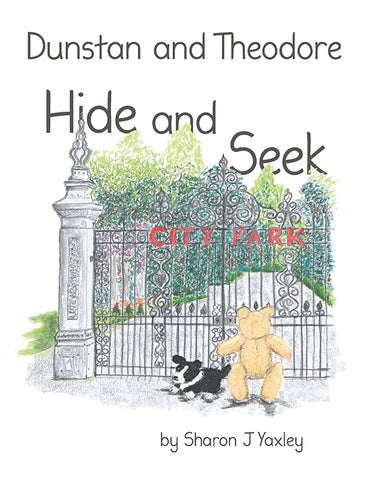 Dunstan and Theodore Hide and Seek by Sharon J Yaxley | PB