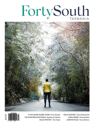 Forty South Tasmania Issue 97, Winter 2020