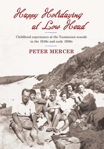 Happy Holidaying at Low Head by Peter Mercer | PB