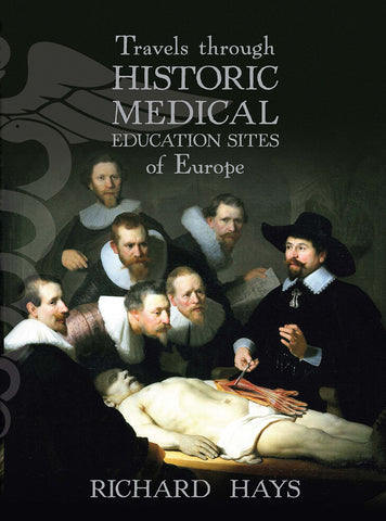 Travels through Historic Medical Education Sites of Europe by Richard Hays | PB