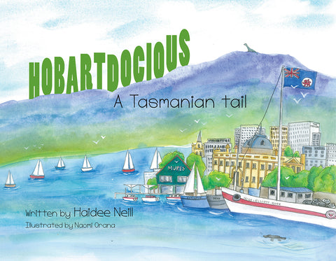 Hobartdocious: A Tasmanian Tail by Haidee Neil | HB