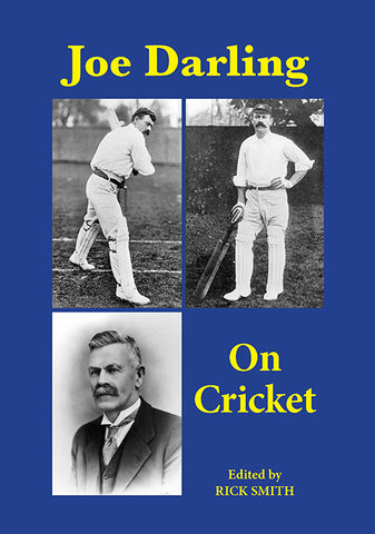 Joe Darling On Cricket | PB - Limited Edition | Edited by Rick Smith