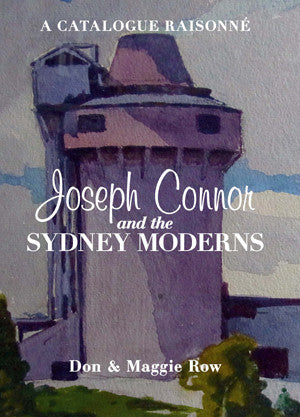 Joseph Connor and the Sydney Moderns by Don and Maggie Row | Hardback