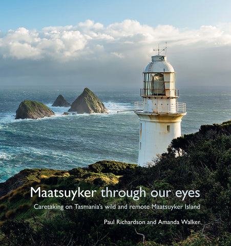 Maatsuyker Island through our eyes by Paul Richardson and Amanda Walker | HB with dust jacket