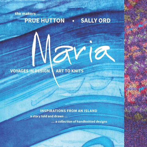 MARIA, Voyages in Design - Art to Knits from Prue Hutton & Sally Ord | Hardback