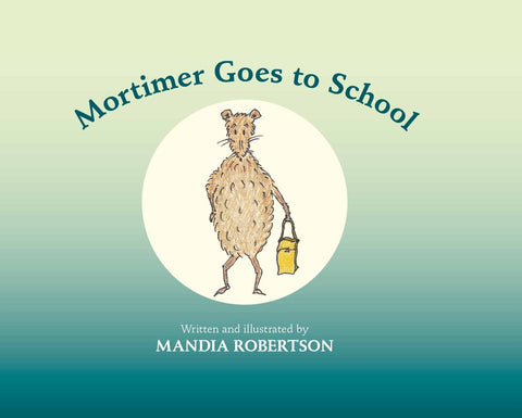 Mortimer goes to school by Mandia Robertson | HB