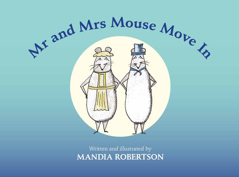 Mr and Mrs Mouse move in by Mandia Robertson | HB