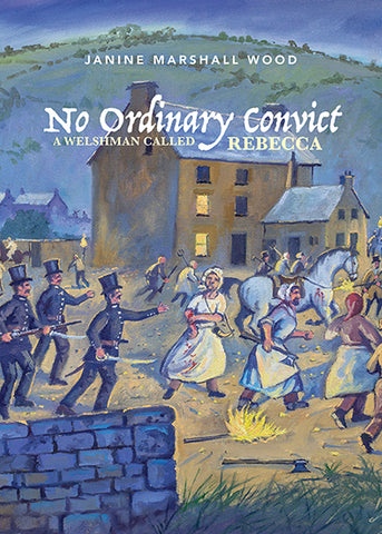 No Ordinary Convict: A Welshman called Rebecca by Janine Marshall Wood | PB