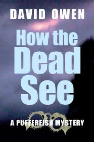 How the Dead See by David Owen | Paperback and eBook