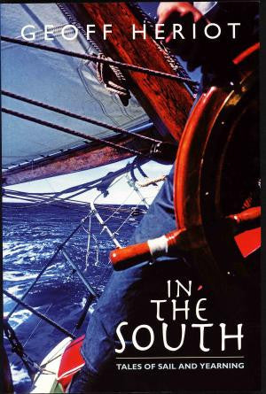 In the South: Tales of Sail and Yearning by Geoff Heriot | Paperback