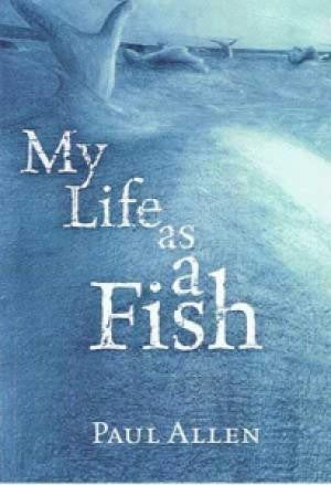 My Life as a Fish by Paul Allen | Paperback
